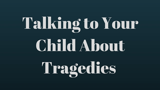 children tragic world events coping tips
