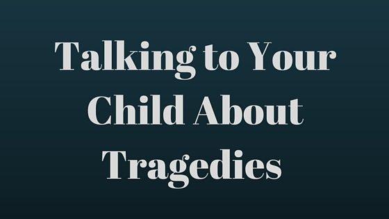 children tragic world events coping tips